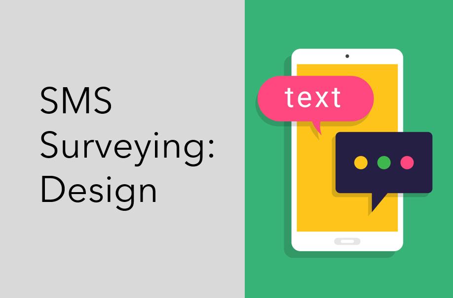 SMS Surveying: Design